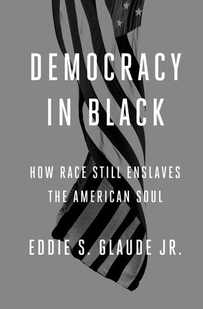 eddie glaude jr democracy in black 2