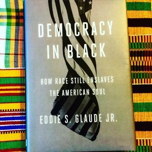 eddie glaude jr democracy in black