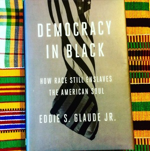 eddie glaude jr democracy in black